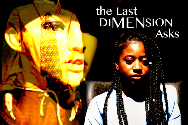 The Last Dimension Asks
