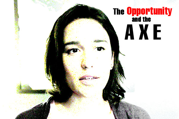 The Opportunity and the Axe